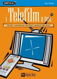 I Telefilm a test, quanto ne sapete di serie tv ?