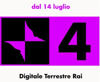 Debutta il 14 luglio Rai4, il nuovo canale del digitale terrestre Rai