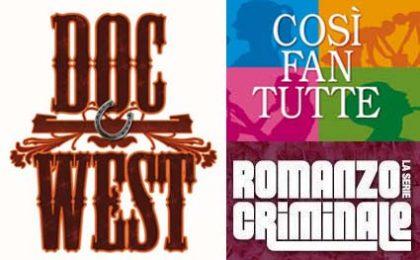 Fiction, arrivano Così fan Tutte, Doc West e Romanzo Criminale