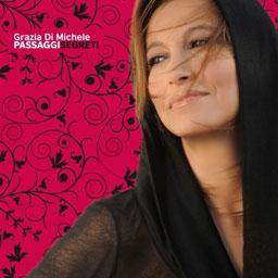Passaggi Segreti, il nuovo album di Grazia Di Michele