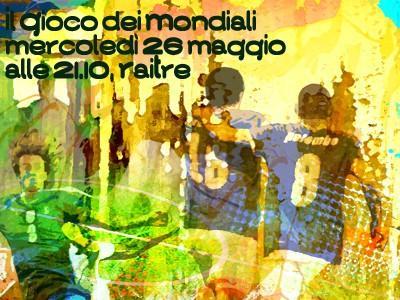 Programmi Tv stasera, oggi 26 maggio 2010: Il gioco dei Mondiali, Squadra Antimafia 2, Mistero