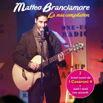 Matteo Branciamore, La mia compilation è il greatest hits