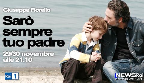 Programmi tv stasera, oggi 29 novembre 2011: Sarò sempre tuo padre, Ballarò, Baciati dall'amore
