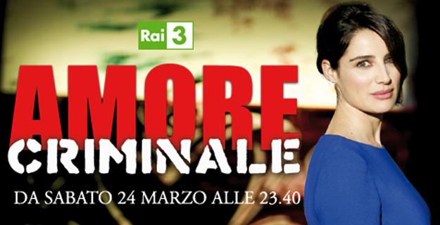 Amore Criminale torna su RaiTre con Luisa Ranieri