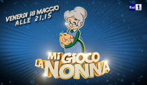Programmi tv stasera, oggi 18 maggio 2012: la finale di Amici 11, Mi Gioco La Nonna