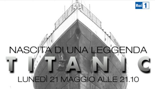 Programmi tv stasera, oggi 21 maggio 2012: Titanic Nascita di una leggenda, Scherzi a parte