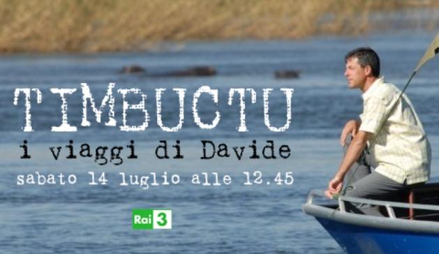 Timbuctu torna su Rai 3 con I viaggi di Davide. Sereno Variabile al via su Rai Due