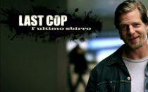 Ascolti tv martedì 28 agosto 2012, Last Cop vince la serata. Bene Tierra de Lobos