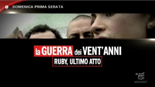Programmi TV stasera, oggi 12 maggio 2013: La guerra dei vent'anni – Ruby, ultimo atto