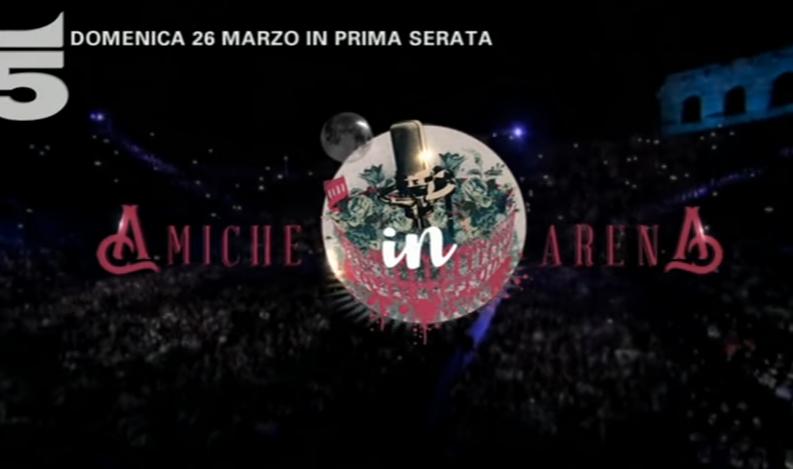 Amiche in Arena, su Canale 5 il 26 marzo 2017: cantanti e scaletta del concerto