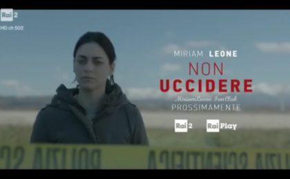 Non uccidere 2, la fiction con Miriam Leone si sposta su Rai 2 (video promo)
