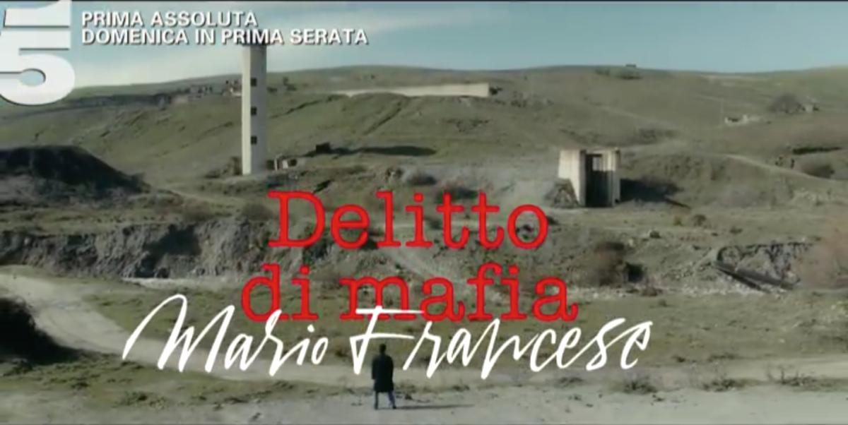 Liberi Sognatori, Delitti di Mafia su Canale 5 il 21 gennaio 2018: trama, cast e anticipazioni